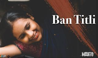 Ban Titli Lyrics - Manto | बन तितली लिरिक्स | मंटो