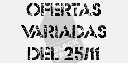 Ofertas variadas Black Friday 25 de noviembre de 2019