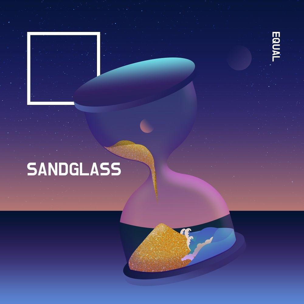 Equal – SANDGLASS – EP
