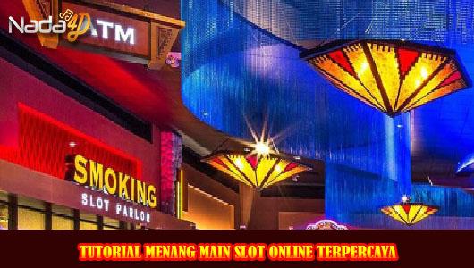 Tutorial Menang Main Slot Online Terpercaya