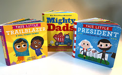 Joan's new board books: This Little Trailblazer, Mighty Dads, This Little President