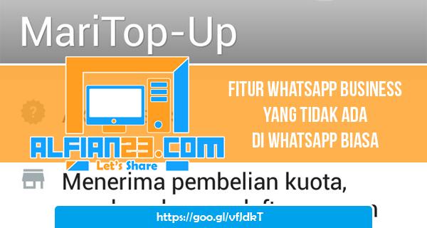Fitur Whatsapp Business Yang Tidak Ada Di Whatsapp Biasa