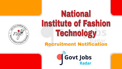 NIFT Recruitment Notification 2019, NIFT Recruitment 2019 Latest, govt jobs in India, central govt jobs, latest NIFT Recruitment Notification update