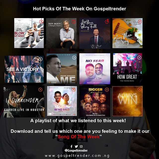 HOT PICKS OF THE WEEK ON GOSPELTRENDER (WEEK 03,2020)