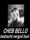 Cheb Bello 2019 Twahacht Nergod Hani