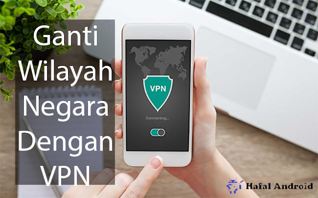 Ganti Wilayah Negara VPN