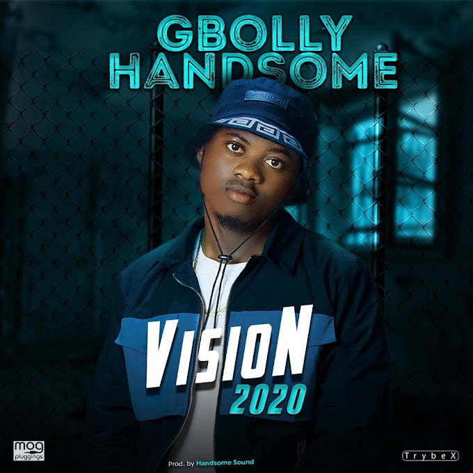 [Music ] Gbollyhandsome - Vision2020
