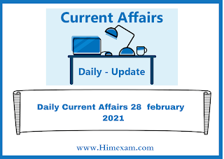 Daily Current Affairs 28  february  2021