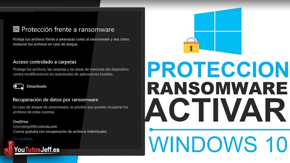 Activar Protección contra RansomWare en Windows 10 - Trucos Windows 10