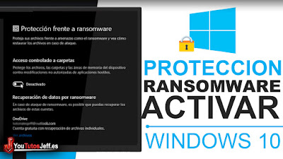 Activar Protección contra RansomWare en Windows 10 - Trucos Windows 10
