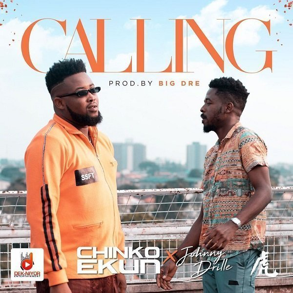 [Mp3] Chinko Ekun ft Johnny Drille - Calling (Prod by Big Dre)