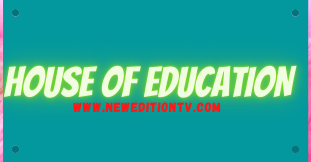 HOUSE OF EDUCATION