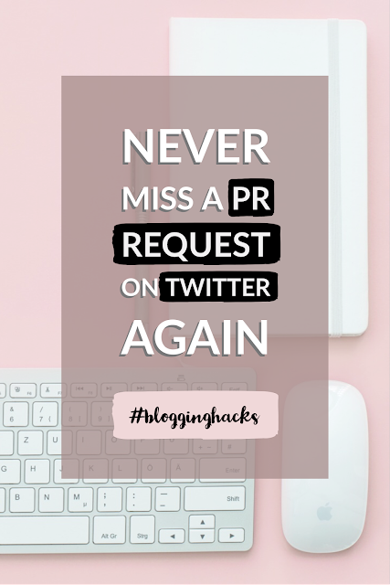 How to never miss a PR request on Twitter, Blogger Request, Journo Request, Working with PRs, Blogging, Blogger