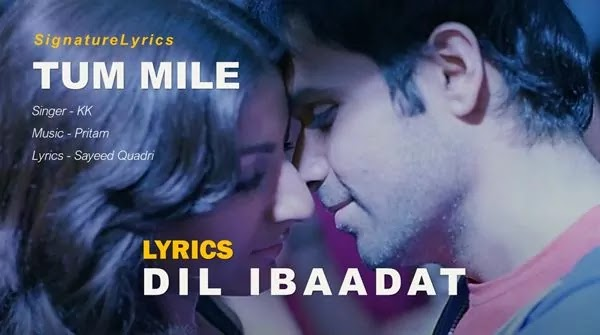 DIL IBADAT LYRICS - TUM MILE SONG - Ft Emraan Hashmi, Soha Ali Khan