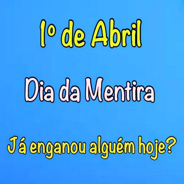 1 de abril é Dia da Mentira