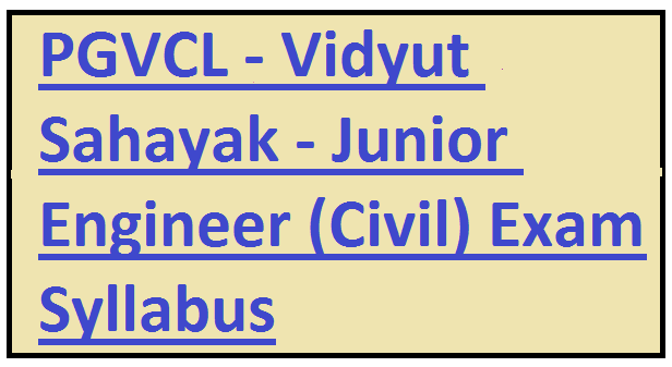 PGVCL - Vidyut Sahayak - Junior Engineer (Civil) Exam Syllabus