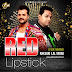 Red Lipstick - Khesari Lal Yadav - Dj Abk Production