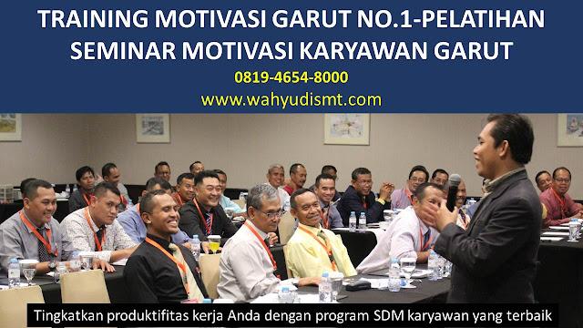 TRAINING MOTIVASI GARUT - TRAINING MOTIVASI KARYAWAN GARUT - PELATIHAN MOTIVASI GARUT – SEMINAR MOTIVASI GARUT