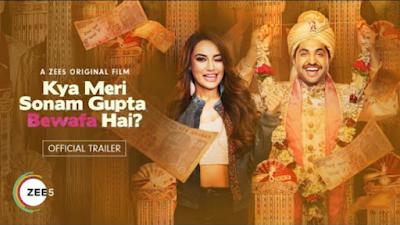 Kya Meri Sonam Gupta Bewafa Hai 2021 Cast, Release Date & How To Watch