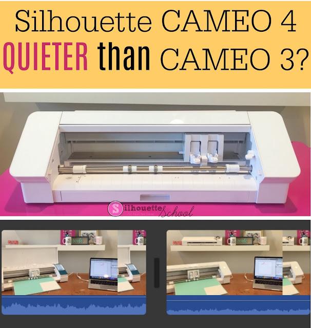 silhouette 101, silhouette america blog, silhouette cameo 4 vs 3, cameo 4, silhouette cameo noise