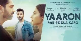 Yaaron Rab Se Dua Karo Lyrics - Akhil Sachdeva