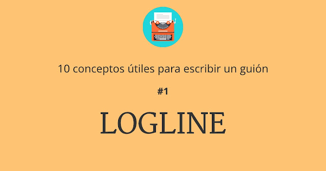 10 conceptos útiles para escribir un guion - 1 el logline