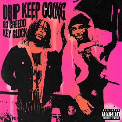 03 GREEDO - DRIP KEEP GOING (FEAT. KEY GLOCK)