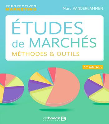 Études de marchés : Méthodes et outils (Marc VANDERCAMMEN) en PDF