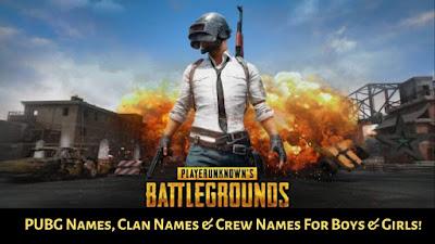 PUBG Names, Clan Names, Nicknames, Crew