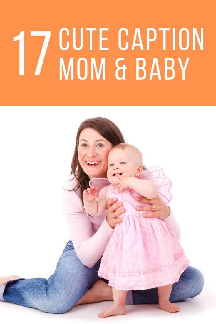 Cute Captions for Mothers and baby