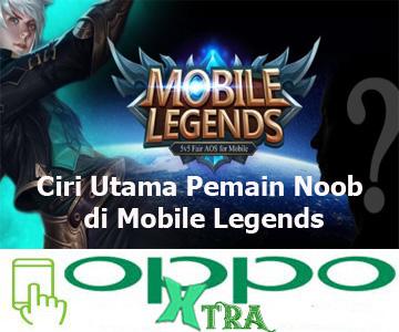 Ciri Utama Pemain Noob di Mobile Legends