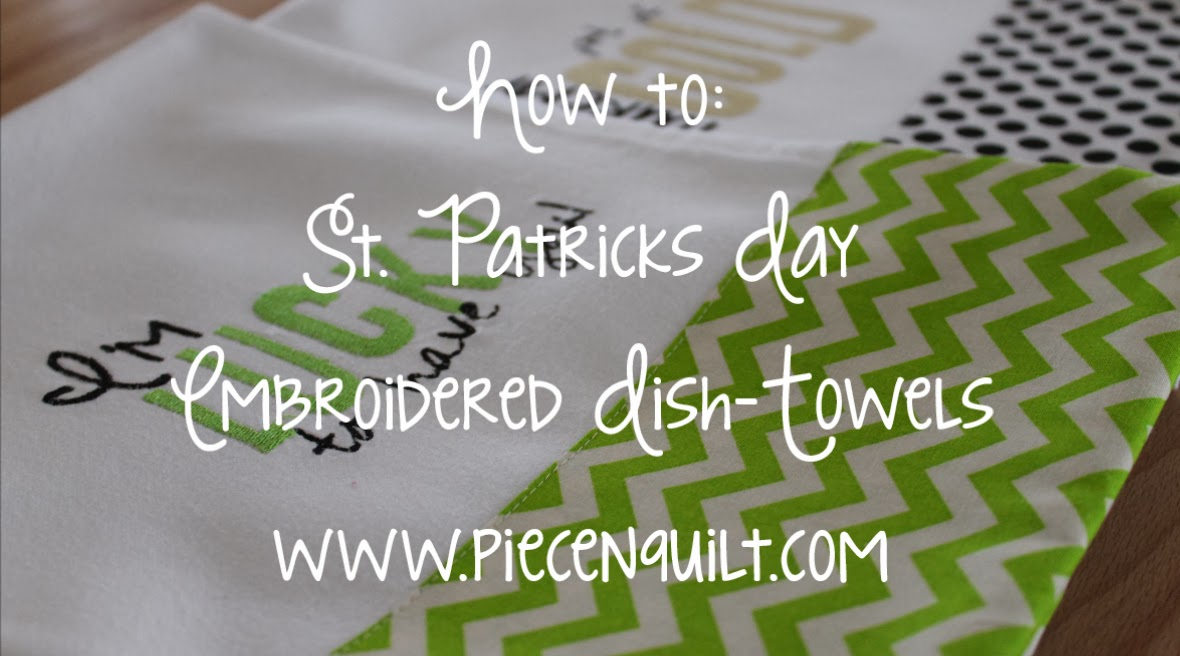 Piece N Quilt How To St Patricks Day Embroidered Dish Towels