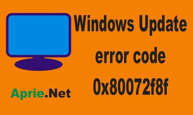 Windows Update error code 0x80072f8f