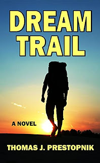 Dream Trail, a backpacking adventure with a dash of mystery by Thomas J. Prestopnik - book promotion companies
