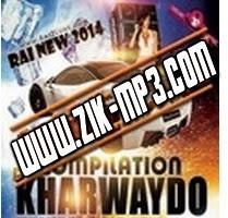 Compilation Kharwaydo - Rai New 2014