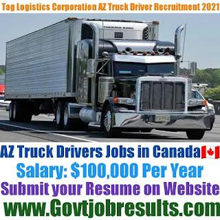 Tag Logistics Corporation AZ Truck Driver Recruitment 2021-22