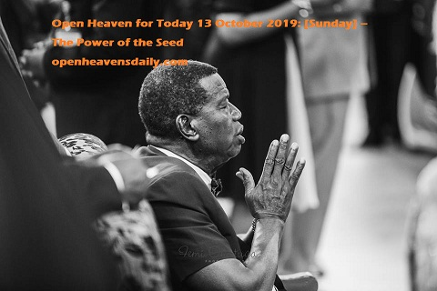 Open Heaven for Today 13 October 2019 Sunday – The Power In a Seed