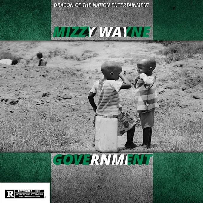 DOWNLOAD MP3: Mizzy Wayne - Government