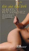 Tên Của Khí Trời - Alberto Ruy Sanchez
