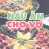 Nấu Ăn Cho Vợ - Tần Trúc