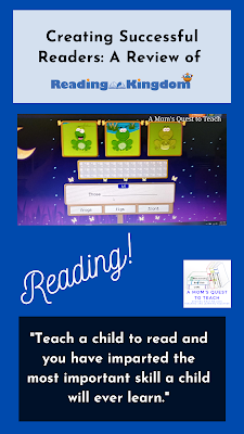 """text: Creating Successful Readers: A Review of; """"Teach a child to read and you have imparted the most important skill a child will ever learn."""" Reading! logo of A Mom's Quest to Teach; Reading Kingdom; image from Reading Kingdom online program"""