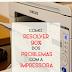 Como resolver 90% dos problemas com a impressora