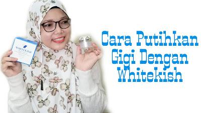 whitekish, cara putihkan gigi, putihkan gigi dengan whitekish, whitekish magic charcoal, review whitekish,