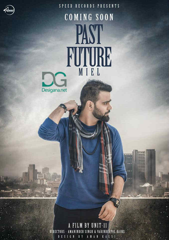 song: PAST FUTURE LYRICS – Miel | Punjabi Song