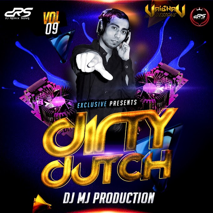 Dirty Dutch Vol-9 Dj Mj Production