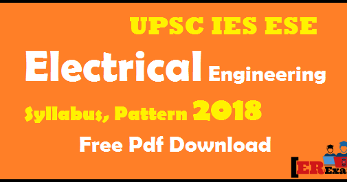 Upsc Ies Ese Electrical Engineering Syllabus Pattern 2018