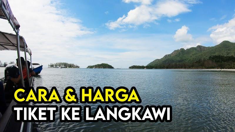 Cara dan Perbelanjaan Tiket Bercuti  Ke Pulau Langkawi