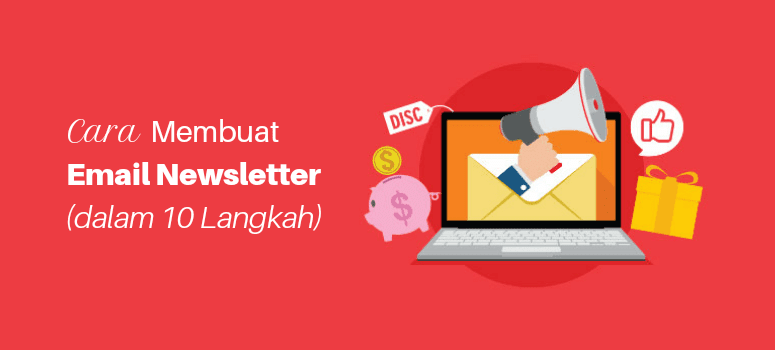 Cara Membuat Email Newsletter dalam 10 Langkah Mudah