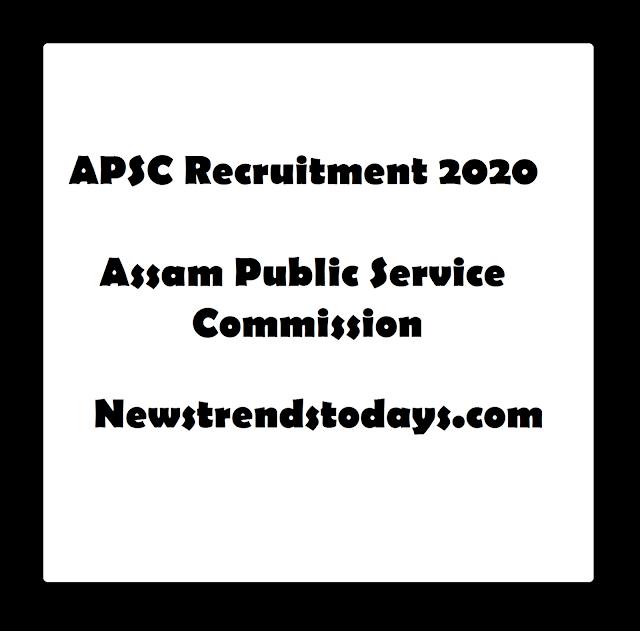 APSC Recruitment 2020 Assam Public Service Commission