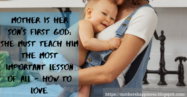 Mother is her son's first god; she must teach him the most important lesson of all
